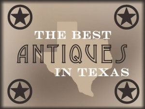 The Search for the Best Antiques in Texas